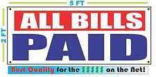 ALL BILLS PAID Banner Sign NEW XXL Size Best Quality for the $$$$ RW&B