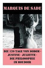 Die 120 Tage von Sodom - Justine - Juliette - D. Sade, Marquis.#*=.#