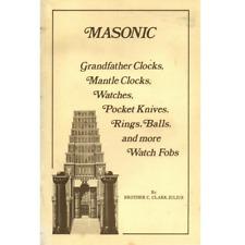 Masonic Grandfather Clocks, Mantle Clocks, Watches, Pocket Knives, Rings, Balls,