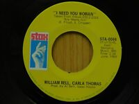 William bell Carla Thomas 45 I Need You Woman bw I Cant Stop on Stax
