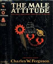 THE MALE ATTITUDE CHARLES W. FERGUSON H/C D/J FIRST EDITION