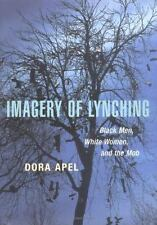 Imagery of Lynching: Black Men, White Women, and the Mob-ExLibrary
