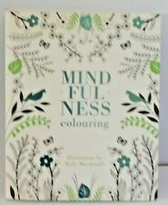 Mindfulness Colouring. Illustrated by Holly MacDonald - Adult Colouring Book