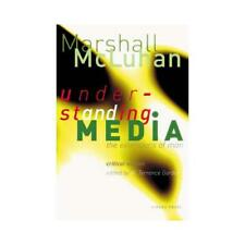 Understanding Media by Marshall McLuhan, W Terrence Gordon (editor), Philip B...