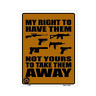 2nd Amendment Gun Control My Right To Have Them Novelty Metal Parking Sign