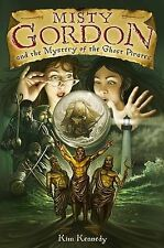 Kennedy, Kim Misty Gordon and the Mystery of the Ghost Pirates Very Good Book