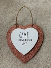 'Gym?! I Thoight You Said Gin' Glitter Heart Hanging Plaque