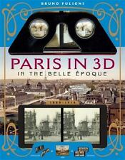 Paris in 3D in the Belle Epoque: A Book Plus Steroeoscopic Viewer and 34 3D Phot