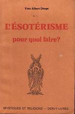 Livre: Yves Albert Dauge: l'ésotérisme pour quoi faire? dervy. A.