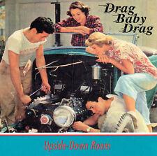 UPSIDE-DOWN ROOM - Drag Baby Drag (CD 1997)