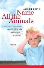 Name All the Animals: A Memoir - Alison Smith (Paperback)