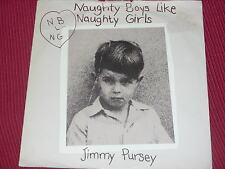 Jimmy Pursey:  Naughty Boys Like Naughty Girls   UK     7""
