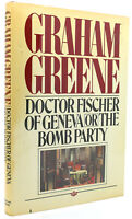 Graham Greene DOCTOR FISCHER OF GENEVA OR THE BOMB PARTY  1st Edition 1st Printi