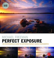 Michael Freeman's Perfect Exposure : The Professional's Guide to Capturing...