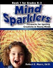 Mind Sparklers Book 1 for Grades K¿3, Myers, Robert E., Good Book