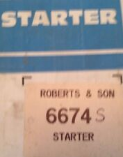 Starter # 6674S RE-MANUFACTURED By Robert's & Son