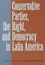 Conservative Parties, the Right, and Democracy in Latin America, , New Book