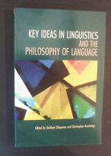 Key Ideas In Linguistics & The Philosophy Of Language - ed. S Chapman - pb 2010