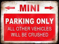 MINI  RESERVE PARKING ONLY,GARAGE,  GRUNGE, RUSTIC, VINTAGE METAL SIGN
