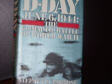 D-Day June 6, 1944 (1994, Hardcover) The Climactic Battle of World War II