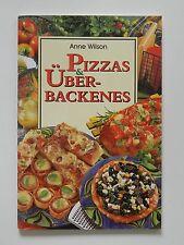 Anne Wilson Pizzas Überbackenes