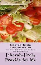 Jehovah-Jireh, Provide for Me : (Plus Powerful-Practical-Petitions) by M....