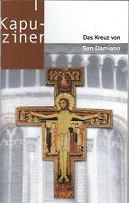 """Kapuziner-""""Das Kreuz von San Damiano, Deutung & Betrachtung-Neu v.P.Karl Kleiner"""