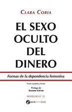El Sexo Oculto Del Dinero : Formas de la Dependencia Femenina - Versión...
