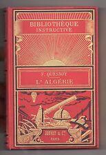 QUESNOY L'ALGERIE 1885 EO 100 GRAVURES CARTONNAGE SOUZE COLONIALISME TUNISIE