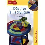 Hamon françoise - Décorer à l'acrylique - 2006 - Broché