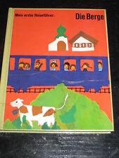 Mein erster Reiseführer: Die Berge von Lilo Dillenburger (gebunden, 1965)