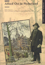 ALFRED OST IN NEDERLAND (ALFRED OST 1884-1945) - Simon van Blokland e.a.