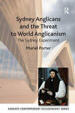 Ashgate Contemporary Ecclesiology: Sydney Anglicans and the Threat to World...