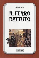 MANUALE DEL FERRO BATTUTO (Storia - Applicazioni - Tecnica) - LIBRITALIA 2003