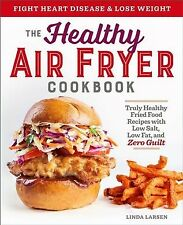 Healthy Air Fryer Cookbook : Truly Healthy Fried Food Recipes With Low Salt, ...