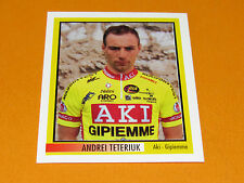N°16 A. TETERIUK AKI MERLIN GIRO D'ITALIA CICLISMO 1995 CYCLISME PANINI TOUR