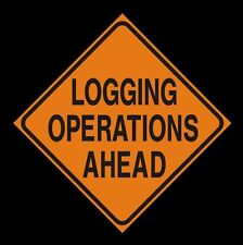 LOGGING OPERATIONS AHEAD -  Logging Road Sign - Logging Operation Work Zone Sign