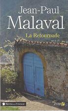 LA RETOURNADE Jean-Paul MALAVAL  roman livre Terres de France