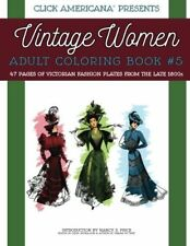 Vintage Women: Adult Coloring Book #5: Victorian Fashion Plates from the Late 5