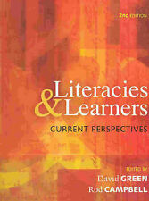 Literacies and Learners: Current Perspectives by Rod Campbell, David Green (Pap…