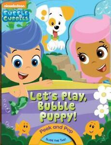 Bubble Guppies: Let's Play, Bubble Puppy!: A PeekABoo Book [Bubble Guppies: Peek