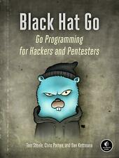 Black Hat Go Go Programming for Hackers and Pentesters Tom Steele (u. a.) Buch