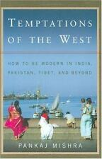 Temptations of the West: How to Be Modern in India, Pakistan, Tibet, and Beyond,