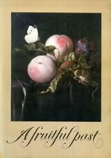 A fruitful past: A survey of the fruit still lifes of the northern and southern