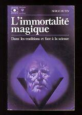 UNIVERS SECRETS n°446  L'IMMORTALITE MAGIQUE  Serge HUTIN MARABOUT 1973