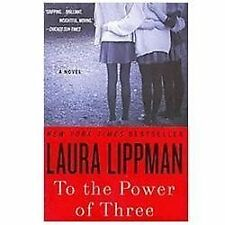 To the Power of Three by Laura Lippman (2012, Paperback)