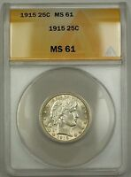 1915 Barber Silver Quarter Coin 25c ANACS MS-61 (Better Coin)