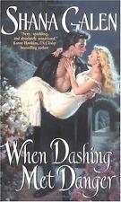 When Dashing Met Danger Galen, Shana Mass Market Paperback
