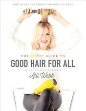 Drybar: A Guide to Good Hair for All, Alli Webb, New Book
