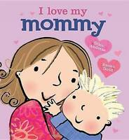 NEW I Love My Mommy by Giles Andreae